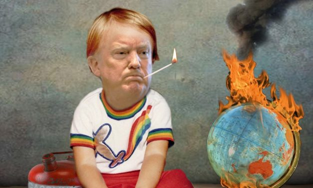 Arsonist Trump Douses the World in Gasoline and Lights a Match