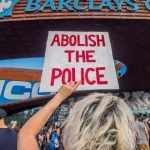 Calls to Abolish the Police Are Not a Bad Thing